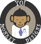 Yo! Monkey Designs!